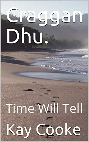 Craggan Dhu.: Time Will Tell (English Edition)