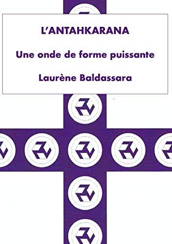 L'Antahkarana: Une onde de forme puissante (French Edition)