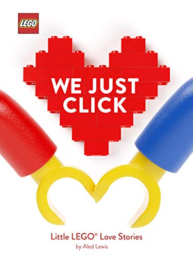 LEGO: We Just Click: Little LEGO® Love Stories