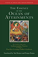 The Essence of the Ocean of Attainments: The Creation Stage of the Guhyasamaja Tantra according to Panchen Losang Choekyi Gyaltsen (21) (Studies in Indian and Tibetan Buddhism)