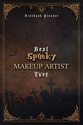 Makeup Artist Notebook Planner - Luxury Best Spooky Makeup Artist Ever Job Title Working Cover: Hour, 5.24 x 22.86 cm, Daily Organizer, A5, Personal, Work List, Wedding, Journal, 6x9 inch, 120 Pages