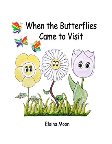 When the Butterflies Came to Visit (English Edition)
