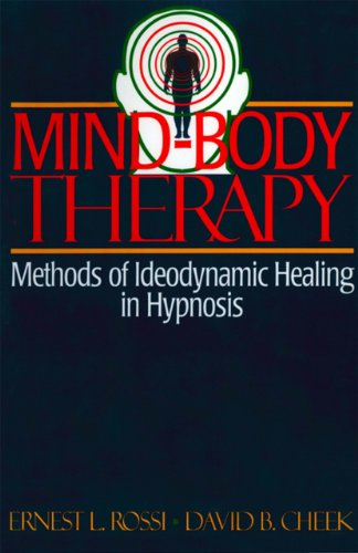 Mind-Body Therapy: Methods of Ideodynamic Healing in Hypnosis (English Edition)