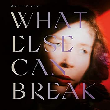 What Else Can Break