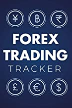 Forex Trading tracker: Stock and Forex Trader's Trading And Binary Options Trade Strategies Journal (Stock CFD Options Forex Trading Day Trader Journal Record Logbook Series)