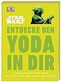 Star Wars? Entdecke den Yoda in dir: Innere Harmonie mit Tipps aus einer weit, weit entfernten Galaxis - Christian Blauvelt