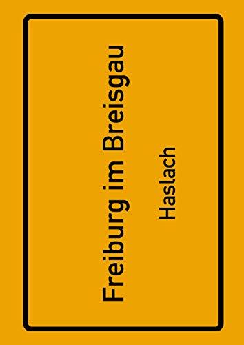 Freiburg im Breisgau Haslach: Deine Stadt, deine Region, deine Heimat! | Notizbuch DIN A4 kariert 120 Seiten Geschenk
