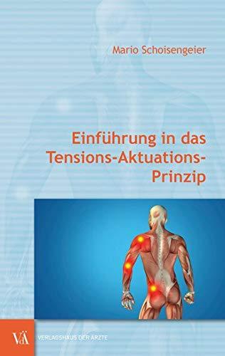 Einführung in das Tensions-Aktuations-Prinzip: Eine wirksame Methode gegen Gelenk- und Rückenschmerzen