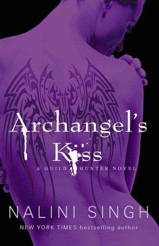 Archangel's Kiss: Book 2 (Guild Hunter Series) (English Edition)
