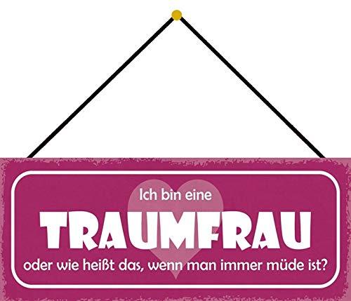 FS Ich Bin eine TRAUMFRAU oder wie heißt das, wenn Man Immer müde ist? Blechschild Schild gewölbt Metal Sign 10 x 27 cm mit Kordel