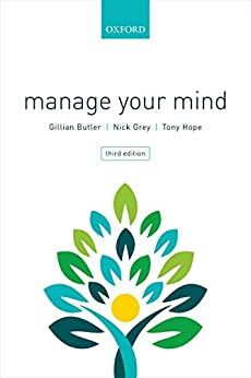 Manage Your Mind: The Mental fitness Guide (English Edition) par [Gillian Butler, Nick Grey, Tony Hope]