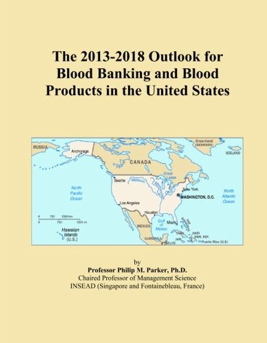 強い声を出して合成The 2013-2018 Outlook for Blood Banking and Blood Products in the United States