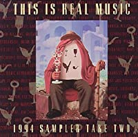 This Is Real Music: 1994 Sampler, Take Two
