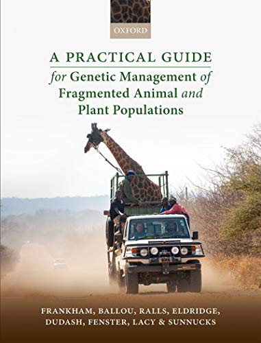 A Practical Guide for Genetic Management of Fragmented Animal and Plant Populations (English Edition)