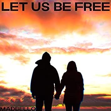 Let Us Be Free