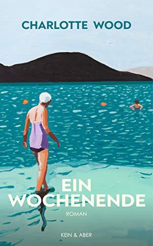 Buchseite und Rezensionen zu 'Ein Wochenende' von  Charlotte Wood