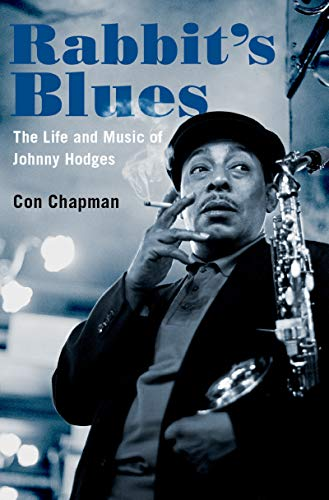 Rabbit's Blues: The Life and Music of Johnny Hodges (English Edition)