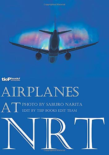 AIRPLANES AT NRT (tieP books)の詳細を見る