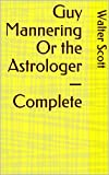 Guy Mannering Or the Astrologer — Complete (English Edition)