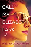 Image of Call Me Elizabeth Lark: A Novel