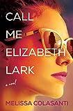 Image of Call Me Elizabeth Lark: A Novel