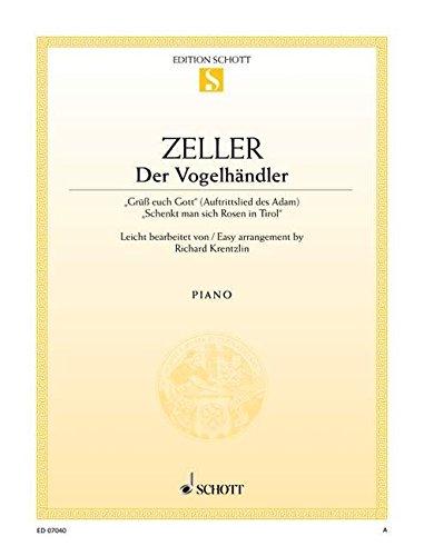 Der Vogelhändler: Grüß euch Gott / Schenkt man sich Rosen in Tirol (leicht gesetzt). Klavier. (Edition Schott Einzelausgabe)