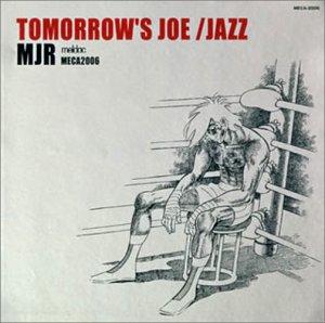 Tomorrow S Joe Jazz