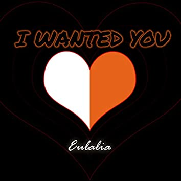 I Wanted You (Extended Version)
