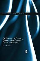 The Economics of Climate Change and the Change of Climate in Economics (Routledge Studies in Ecological Economics)