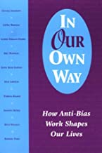 In Our Own Way: How Anti-Bias Work Shapes Our Lives