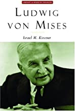 Ludwig Von Mises: The Man and His Economics (Library of Modern Thinkers)