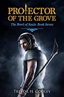 Book 7: PROTECTOR OF THE GROVE