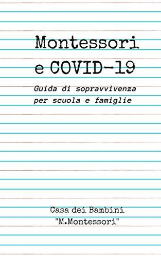 Montessori e COVID-19: Guida di sopravvivenza per scuola e famiglie