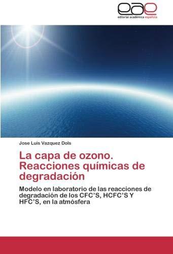 La Capa de Ozono. Reacciones Quimicas de Degradacion