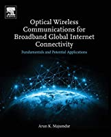 Optical Wireless Communications for Broadband Global Internet Connectivity: Fundamentals and Potential Applications