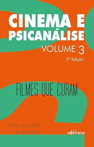 Cinema e Psicanálise: Filmes que curam