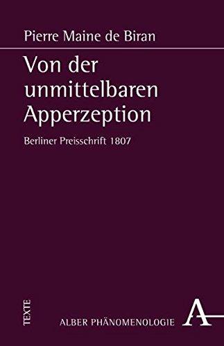 Von der unmittelbaren Apperzeption: Berliner Preisschrift 1807 (Phänomenologie)