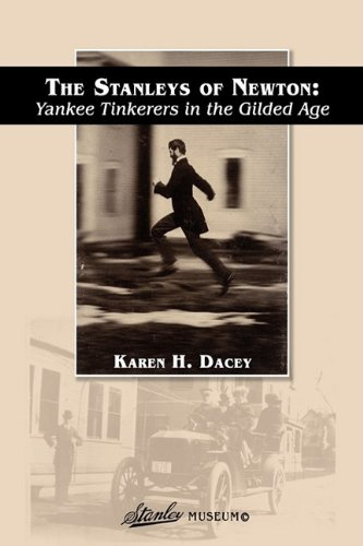 The Stanleys of Newton: Yankee Tinkerers in the Gilded Age
