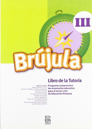 Brújula III (Libro de Tutoría): Programa Comprensivo de Orientación para E.P.: 32 (Talleres Educativos)