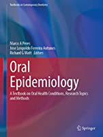 Oral Epidemiology: A Textbook on Oral Health Conditions, Research Topics and Methods (Textbooks in Contemporary Dentistry)