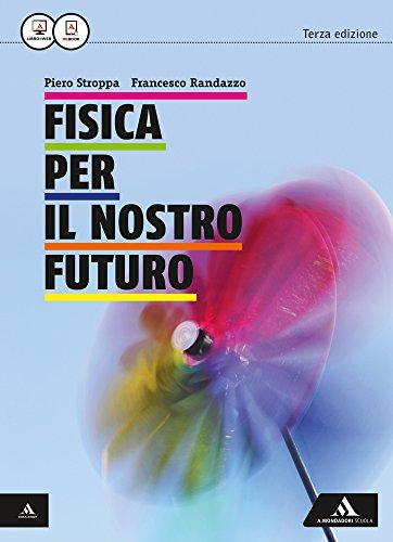 Fisica per il nostro futuro. Per le Scuole superiori. Con e-book. Con espansione online