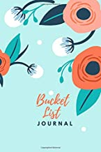 Bucket List Journal: Orange Flowers Notebook to List Your Adventures; To Dos; Ideas, Travel and Track Accomplishments