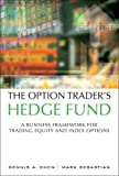 The Option Trader's Hedge Fund: A Business Framework for Trading Equity and Index Options (paperback) (Pear03) - Dennis A. Chen