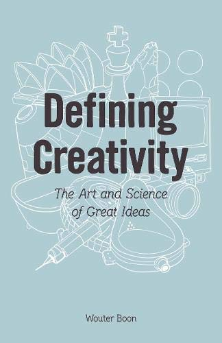 Download Defining Creativity: The Art and Science of Great Ideas 9063693451