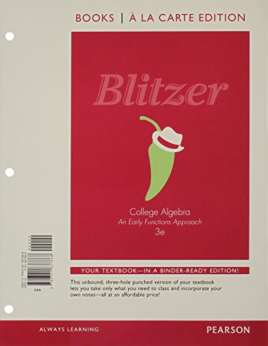 College Algebra: An Early Functions Approach, Books a la Carte Edition Plus New Mymathlab with Pearson Etext -- Access Card Package