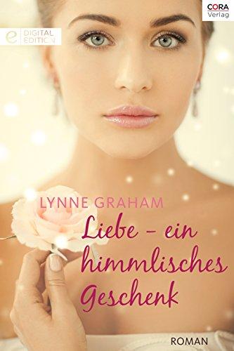 Liebe - ein himmlisches Geschenk (Digital Edition)