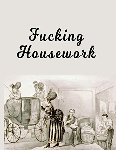Fucking Housework: Organized Household   Spring Cleaning   Housework Chores   Housekeeping Organizer   Clean House Planner   Clean Rooms   Family Chores