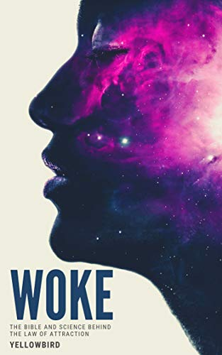 Woke: the Bible and Science Behind the Law of Attraction (En