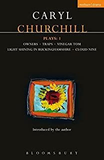 Churchill Plays: 1: Owners; Traps; Vinegar Tom; Light Shining in Buckinghamshire; Cloud Nine (Contemporary Dramatists) (Vol 1)