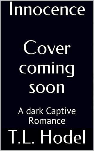 Innocence Cover coming soon: A dark Captive Romance (Deviant House Book 1)